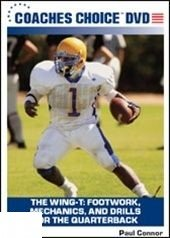 The Wing-T: Footwork, Mechanics, And Drills For the Quarterback