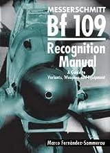 Messerschmitt Bf 109: Recognition Manual