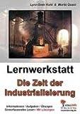Lernwerkstatt Die Zeit der Industrialisierung: Aufbruch in ein neues Zeitlalter title=