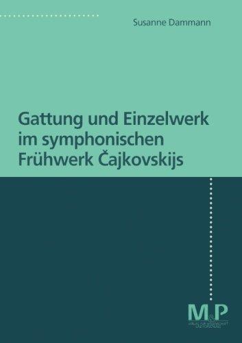 Gattung und Einzelwerk im symphonischen Fruhwerk Cajkovskijs  [Dammann, Susanne] (Tapa Blanda)