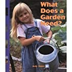 What Does a Garden Need? by Judy Nayer