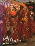 Aditi: The Living Arts of India