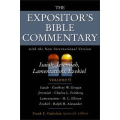 EBC Volume 6 Isaiah, Jeremiah, Lamentations, Ezekiel  (The Expositor's Bible Commentary)