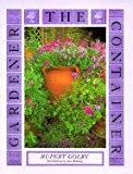 The Container Gardener (0880451297) by Golby, Rupert