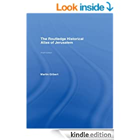 The Routledge Historical Atlas of Jerusalem: Fourth edition (Routledge Historical Atlases)