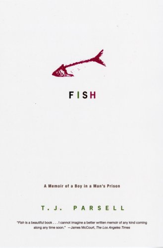 Fish: A Memoir of a Boy in a Man's Prison