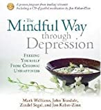img - for The Mindful Way Through Depression: Freeing Yourself from Chronic Unhappiness [Abridged, Audiobook] book / textbook / text book