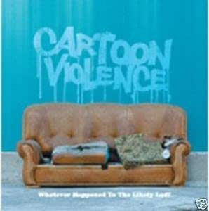 Cartoon Violence - Whatever Happened To The Likely Lads?, Inc FREE CD!!