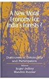 img - for A New Moral Economy For India's Forests?: Discourses of Community and Participation book / textbook / text book
