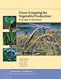 Cover Cropping for Vegetable Production: A Grower's Handbook (1601076797) by Bugg, R. L.