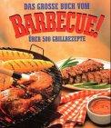 Das gro�e Buch vom Barbecue!