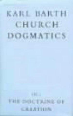 The Doctrine of Creation (Church Dogmatics, vol. 3, pt. 2)
