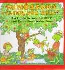 Dinosaurs Alive and Well!: A Guide to Good Health (Dino Life Guides for Families) (0316109983) by Brown, Laurene Krasny