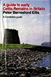 A Guide to Early Celtic Remains in Britain (Guides) (0094711100) by Ellis, Peter Berresford