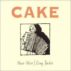 Cake - Short Skirt/Long Jacket - Zortam Music