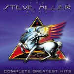 Steve Miller - Complete Greatest Hits