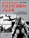 Die deutschen Fallschirmjäger: Die Ge...