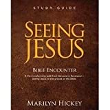 Seeing Jesus Bible Encounter Study Guide