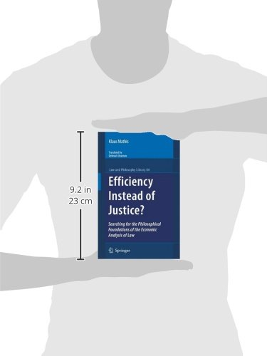 Efficiency Instead of Justice?: Searching for the Philosophical Foundations of the Economic Analysis of Law (Law and Philosophy Library)