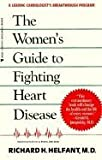 img - for The Women's Guide to Fighting Heart Disease book / textbook / text book