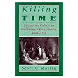 Killing Time: Leisure and Culture in Southwestern Pennsylvania, 1800-1850 (Pittsburgh Series in Social and Labor...
