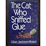 The Cat Who Sniffed Glue (039913381X) by Braun, Lilian Jackson