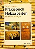 Praxisbuch Holzarbeiten