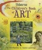 Usborne the Children's Book of Art: Internet Linked Rosie Dickins