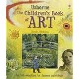 Usborne The Children's Book of Art: Internet Linked ~ Rosie Dickins