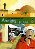Tras los pasos de Los Árabes y el Islam