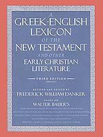 A Greek-English Lexicon of the New Testament and Other Early Christian Literature Third Edition