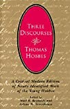 Three Discourses: A Critical Modern Edition of Newly Identified Work of the Young Hobbes