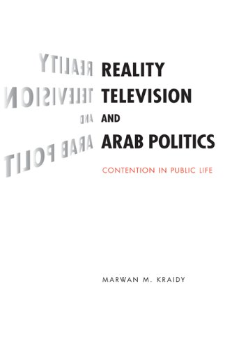 Reality Television and Arab Politics: Contention in...