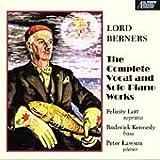 Berners : L'oeuvre pour voix et pour piano seul. Lott, Lawson.