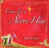 Come Let Us Adore Him : A Parable Christmas
