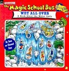 Wet All Over (Magic School Bus, A Book About The Water Cycle)