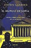 El Mundo de Sofia/ Sophie's World: Novela Sobre La Historia De La Filosofia / a Novel About the History of Philosophy