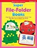 Super File-Folder Books: Easy How-to's for 10 Interactive Books That Kids Will Love to Make and Read (043939502X) by Williams, Rozanne Lanczak
