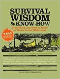 img - for Survival Wisdom & Know How: Everything You Need to Know to Thrive in the Wilderness by CC The Editors of Stackpole Books book / textbook / text book