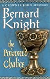 The Poisoned Chalice (A Crowner John Mystery) (0671516744) by Knight, Bernard