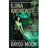 Bayou Moon (A Novel of the Edge)von &#34;Ilona Andrews&#34;