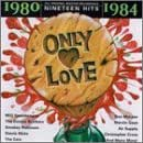 Only Love: 1980-1984 (Series)