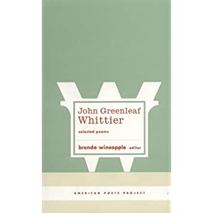 John Greenleaf Whittier: Selected Poems (American Poets Project)