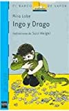 Ingo y Drago/ Ingo and Drago (El Barco De Vapor) (Spanish Edition)