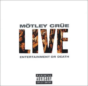 Motley Crue - Live - Entertainment or Death - Zortam Music