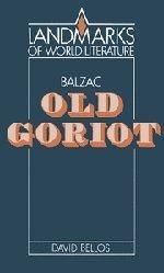 Balzac: Old Goriot (Landmarks of World Literature)
