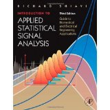 img - for Introduction to Applied Statistical Signal Analysis, Third Edition: Guide to Biomedical and Electrical Engineering Applications (Biomedical Engineering) [HARDCOVER] [2006] [By Richard Shiavi] book / textbook / text book