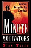 Minute Motivators: Instant Insights for Leaders (0834116340) by Stan Toler