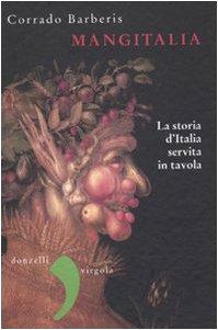 Mangitalia. La storia d'Italia servita in tavola