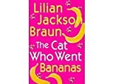 The Cat Who Went Bananas (0739449796) by Lilian Jackson Braun